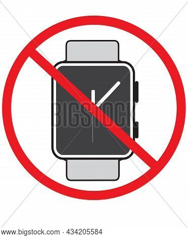 Forbidden Sign With Watch Icon On White Background. Not Allow No Wrist Watch Sign. Prohibition Sign
