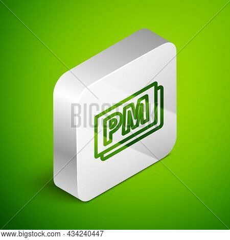 Isometric Line Clock Pm Icon Isolated On Green Background. Time Symbol. Silver Square Button. Vector