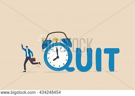 Time To Quit Day Time Job, Resign From Full Time Career, Leaving Company Or Freedom And Independence