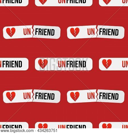 Unfriend Stickers, Labels, Icons With Broken Heart Vector Seamless Pattern Background For Social Med