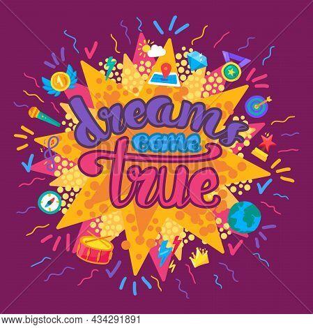 Dreams Come True Inspiration Wisdom Quote Vector