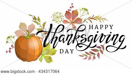 Hand Drawn Thanksgiving Lettering With Autumn Leaves And Pumpkin. Celebration Text Happy Thanksgivin