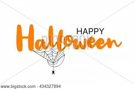 Happy Halloween Lettering And Typography. Happy Halloween Text. Handwritten Calligraphy With Spider