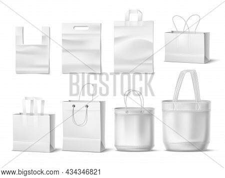 Realistic Shopping Bags. White Clean Paper, Plastic And Canvas Textile Bags, Blank Mockup, 3d Packag