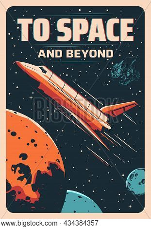 Space Shuttle Flight To Galaxy Planets And Stars, Rocket Spaceship In Cosmos. Vector Retro Poster. S