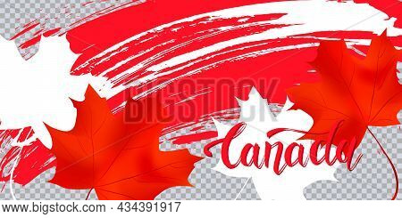 Grunge Brush Stroke With Canada National Flag. Canada Day Background With Maple Leaves In Red. Decor