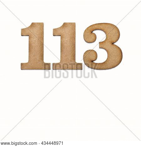 Number One Hundred Thirteen, 113 - Piece Of Wood Isolated On White Background