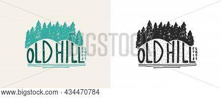 Christmas Trees Emblem. Old Hill Badge. Fir Forest. Engraved Hand Drawn In Old Vintage Sketch. Doodl
