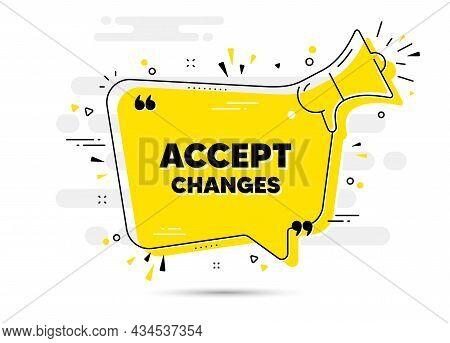 Accept Changes Motivation Message. Yellow Megaphone Chat Bubble Background. Motivational Slogan. Ins