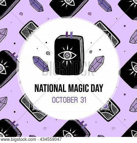 National Magic Day Greeting Card, Vector Illustration With Magic Books, Crystals And Seamless Patter