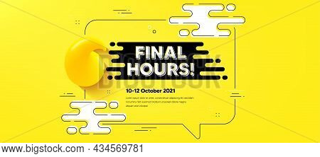Final Hours Sale. Quote Chat Bubble Background. Special Offer Price Sign. Advertising Discounts Symb