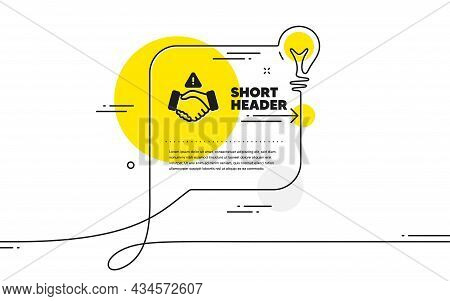 Dont Handshake Icon. Continuous Line Idea Chat Bubble Banner. Hand Touch Warning Sign. Hygiene Notif