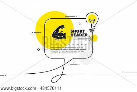 Strong Arm Icon. Continuous Line Idea Chat Bubble Banner. Strength Muscle Sign. Gym Fit Training Sym