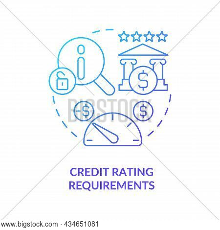 Credit Scores Requirements Concept Icon. Banking System Regulation Process. Credir Rating. Financial