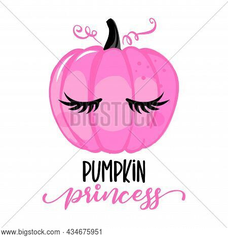 Pumpkin Princess - Hand Drawn Pink Pumpkin With Lashes And Lettering Phrase. Brush Ink Vector Quote