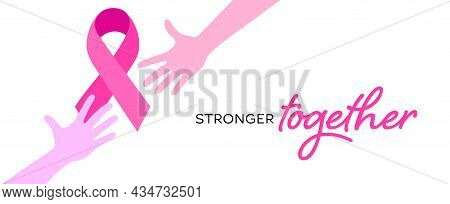 Stronger Together For Women Concept. Breast Cancer Awareness Banner Background With Pink Hand And Ri
