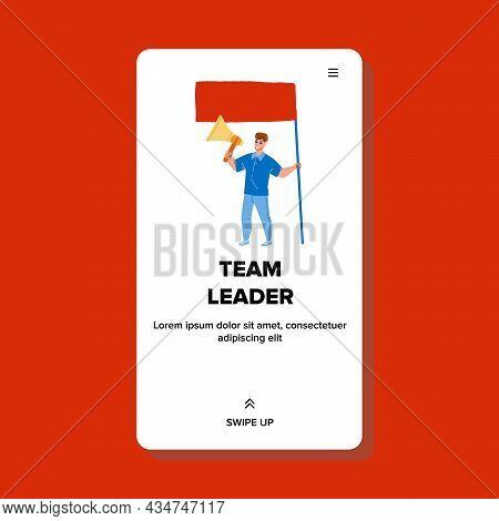 Team Leader Management Working Process Vector. Man Team Leader Holding Flag, Screaming In Loudspeake