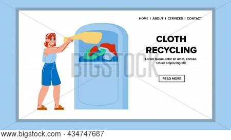 Woman Throwing Textile For Cloth Recycling Vector. Girl Throw Bag With Clothing And Dress Trash In C