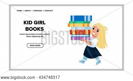 Kid Girl Carrying Books From School Library Vector. Preschooler Child Carry Educational Books Heap.