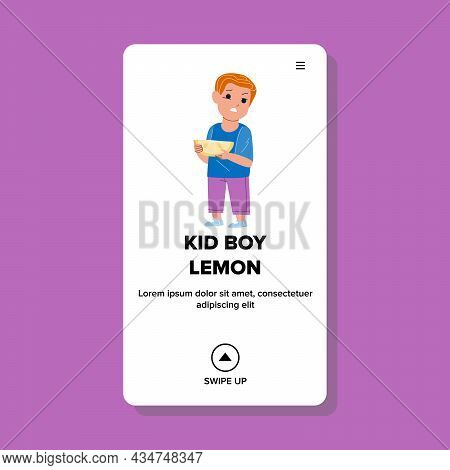Kid Boy Taste Lemon Citrus With Awful Face Vector. Preschooler Child Eating Lemon Fruit Piece With F