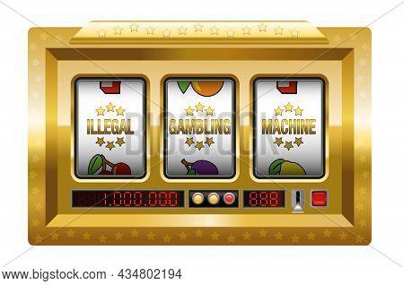 Illegal Gambling Machines - Golden Slot Machine With Three Reels Lettering Illegal Gambling Machine.