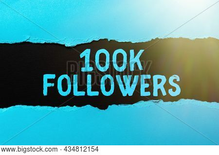 Inspiration Showing Sign 100k Followers. Conceptual Photo Number Of Individuals Who Follows Someone