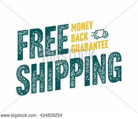 Free Shipping And Money Back Guarantee Sale Sticker. Risk-free Shopping E-commerce Security Badge. O