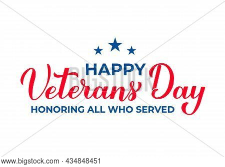 Happy Veterans Day Calligraphy Hand Lettering Isolated On White. American Holiday Typography Poster.