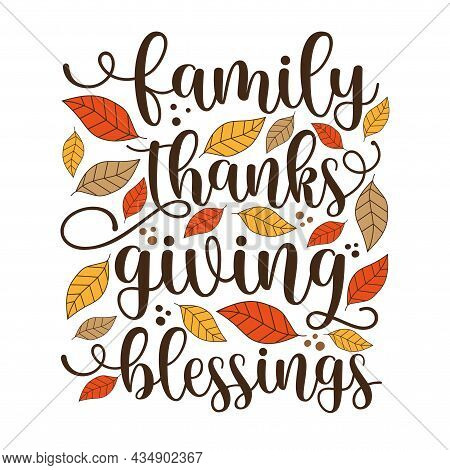 Family Thanksgiving Blessed - Inspirational Thanksgiving Day Handwritten Quote, Lettering Message Wi