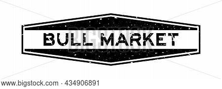 Grunge Black Bull Market Word Hexagon Rubber Seal Stamp On White Background