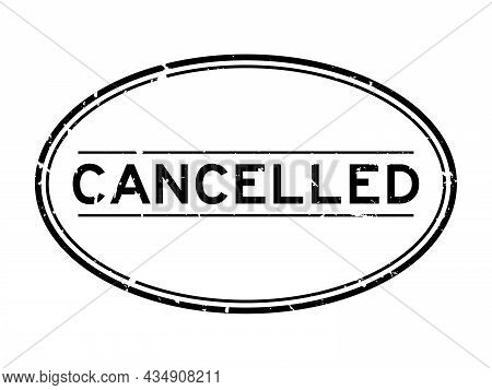 Grunge Black Cancelled Word Oval Rubber Seal Stamp On White Background