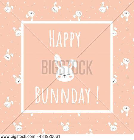 Happy Birthday Greeting Card. Pink Cute Bunny Cartoon.