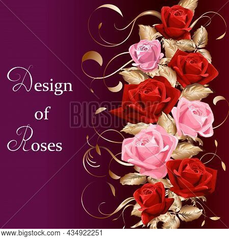 Vector Illustration With A Decor Of Roses.vector Illustration With Bright Roses And Gold Decor On A
