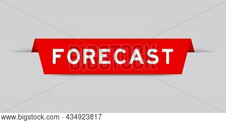 Red Color Inserted Label With Word Forecast On Gray Background