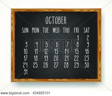 Hand Written Chalk Vector Calendar For October Year 2021 Over Black Chalkboard Frame Background. Wee