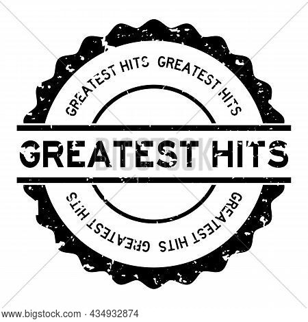 Grunge Black Greatest Hits Word Round Rubber Seal Stamp On White Background