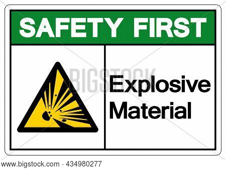 Safety First Explosive Material Symbol, Vector Illustration, Isolate White On Background Label. Eps1