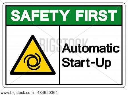 Safety First Automatic Start-up Symbol ,vector Illustration, Isolate On White Background Label. Eps1