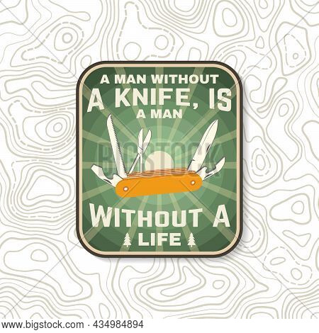 A Man Without A Knife, Is A Man Without A Life. Vector Patch Or Sticker. Concept For Shirt Or Logo,