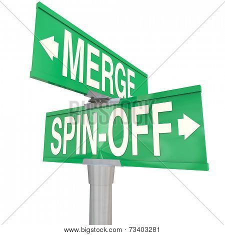 Merge Vs Spin-Off words on a two-way road intersection sign directing you to choose between combining or splitting companies or businesses poster