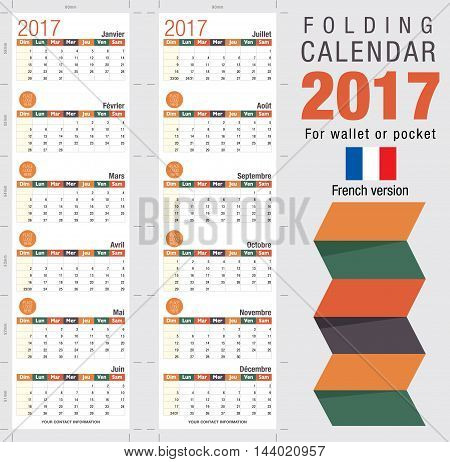 Useful foldable calendar 2017, ready for printing. Open size: 90mm x 320mm. Close size: 90mm x 55mm. File contains cutting & folding guides. French version
