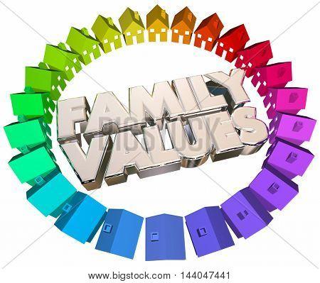 Family Values Religious Beliefs Homes Houses Words 3d Illustration