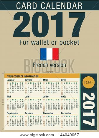Useful card calendar 2017 for wallet or pocket, ready for printing in full color. Size: 90mm x 55mm. French version