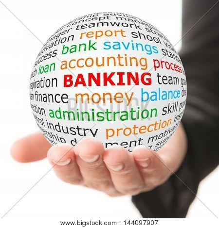 Banking concept. Hand take white ball with wordcloud and banking word in red color.