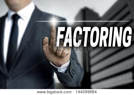 Factoring touchscreen is operated by businessman background