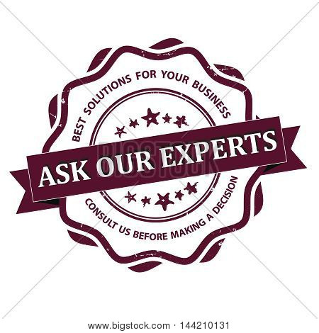 Ask our experts, Best solution for your business. Consult us before making a decision - - grunge consultancy label for businesses. Print colors used