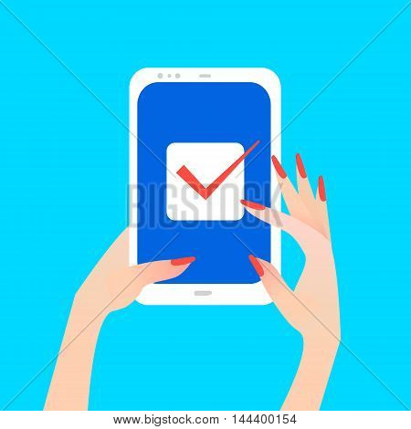 Women's hand holding smart phone with checkmark on screen. Finger touch screen for banner web site. Colorful Flat style vector illustration