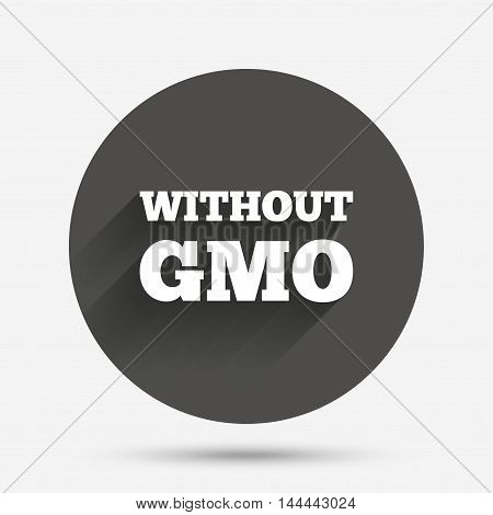 No GMO sign icon. Without Genetically modified food. Stop GMO. Circle flat button with shadow. Vector