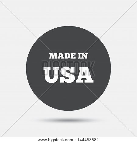 Made in the USA icon. Export production symbol. Product created in America sign. Circle flat button with shadow. Vector