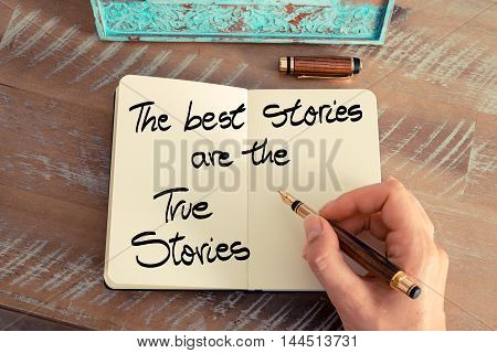 Handwritten Text The Best Stories Are The True Stories